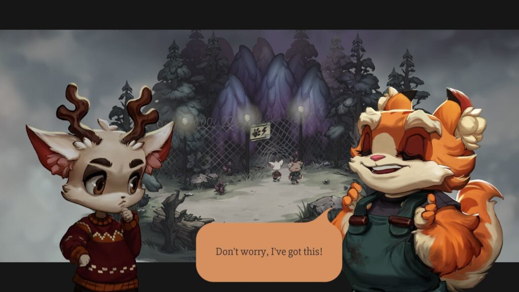 "A young anthropromorphic deer and a young anthropromorphic feline-like creature are sharing a dialogue screen. The feline says, with a confident expression and closed eyes, ""Don't worry, I've got this!"""
