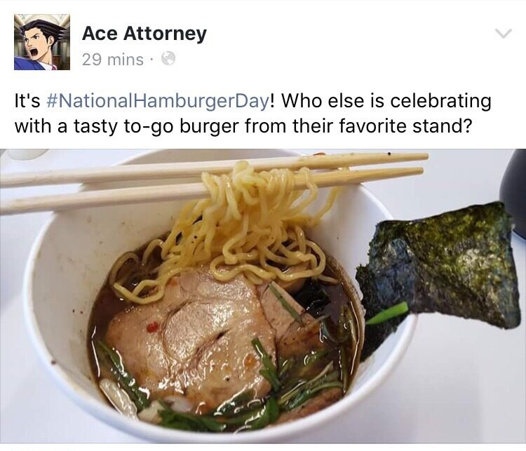 """A Facebook post from a page called """"Ace Attorney"""". The post, attached with a photo of a bowl of ramen, reads """"It's #NationalHamburgerDay! Who else is celebrating with a tasty to-go burger from their favorite stand?"""""""